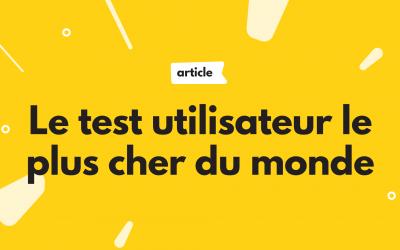 UX design : le test utilisateur le plus cher du monde